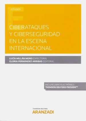 CIBERATAQUES Y CIBERSEGURIDAD EN LA ESCENA INTERNACIONAL