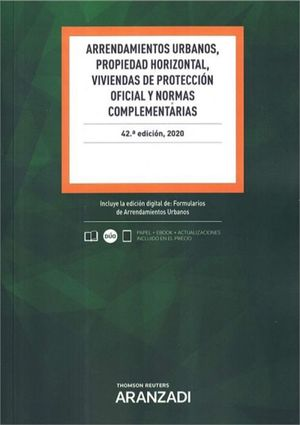 ARRENDAMIENTOS URBANOS, PROPIEDAD HORIZONTAL, VIVIENDAS DE PROTECCION OFICIAL Y NORMAS COMPLEMENTARIAS