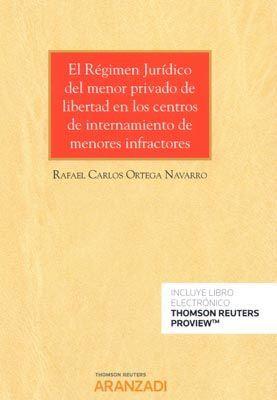 EL REGIMEN JURIDICO DEL MENOR PRIVADO DE LIBERTAD EN LOS CENTROS DE INTERNAMIENTO DE MENORES INFRACTORES