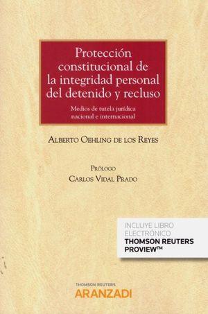 PROTECCION CONSTITUCIONAL DE LA INTEGRIDAD PERSONAL DEL DETENIDO Y RECLUSO