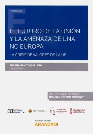 EL FUTURO DE LA UNIÓN Y LA AMENAZA DE UNA NO EUROPA