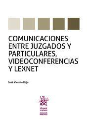 COMUNICACION ENTRE JUZGADOSY PARTICULARES, VIDEOCONFERENCIAS Y LEXNET