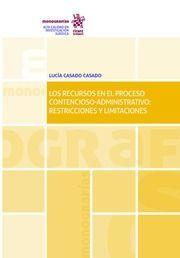 LOS RECURSOS EN EL POCESO CONTENCIOSO-ADMINISTRATIVO: RESTRICCIONES Y LIMITACIONES