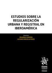 ESTUDIOS SOBRE LA REGULARIZACIÓN URBANA Y REGISTRAL EN IBEROAMÉRICA