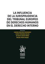 LA INFLUENCIA DE LA JURISPRUDENCIA DEL TRIBUNAL EUROPEO DE DERECHOS HUMANOS EN EL DERECHO INTERNO