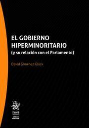 EL GOBIERNO HIPERMINORITARIO Y SU RELACION CON EL PARLAMENTO