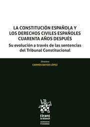 LA CONSTITUCION ESPAÑOLA Y LOS DERECHOS CIVILES ESPAÑOLES CUARENTA AÑOS DESPUES