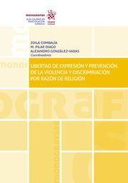 LIBERTAD DE EXPRESIÓN Y PREVENCIÓN DE LA VIOLENCIA Y DISCRIMINACIÓN POR RAZÓN DE RELIGIÓN