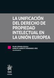 LA UNIFICACION DEL DERECHO DE PROPIEDAD INTELECTUAL EN LA UNION EUROPEA