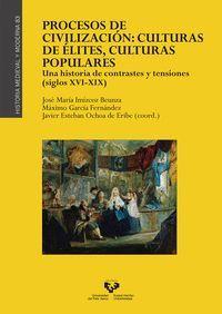 PROCESOS DE CIVILIZACIÓN: CULTURAS DE ÉLITES, CULTURAS POPULARES