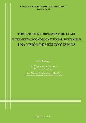 FOMENTO DEL COOPERATIVISMO COMO ALTERNATIVA ECONÓMICA Y SOCIAL SOSTENIBLE: UNA VISIÓN DE MÉXICO Y ESPAÑA