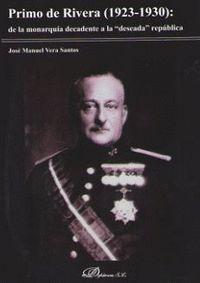 PRIMO DE RIVERA (1923-1930): DE LA MONARQUIA DECADENTE A LA