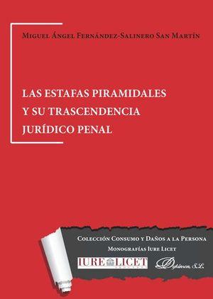 ESTAFAS PIRAMIDALES Y SU TRASCENDENCIA JURIDICO PENAL, LAS