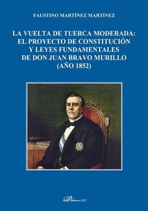 VUELTA DE TUERCA MODERADA: EL PROYECTO DE CONSTITUCION Y LEYES FUNDAMENTALES DE