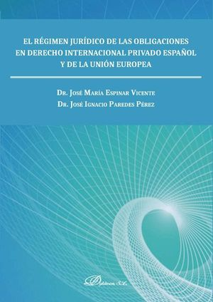 REGIMEN JURIDICO DE LAS OBLIGACIONES EN DERECHO INTERNACIONAL PRIVADO ESPAÑOL Y