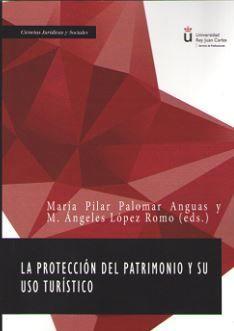 LA PROTECCION DEL PATRIMONIO Y SU USO TURISTICO
