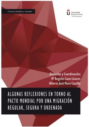 ALGUNAS REFLEXIONES EN TORNO AL PACTO MUNDIAL POR UNA MIGRACION REGULAR, SEGURA