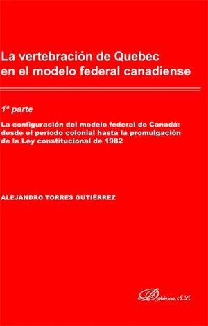 LA VERTEBRACION DE QUEBEC EN EL MODELO FEDERAL CANADIENSE