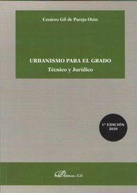 URBANISMO PARA EL GRADO. TECNICO Y JURIDICO