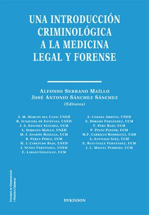UNA INTRODUCCION CRIMINOLOGICA A LA MEDICINA LEGAL Y FORENSE