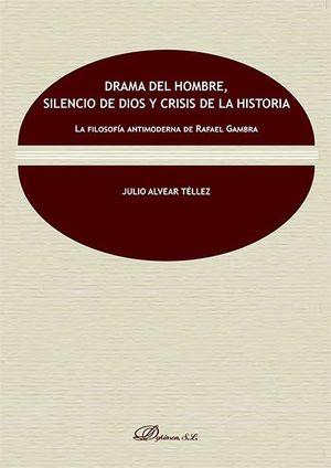 DRAMA DEL HOMBRE, SILENCIO DE DIOS Y CRISIS DE LA HISTORIA. LA FILOSOFÍA ANTIMOD