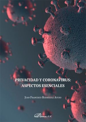 PRIVACIDAD Y CORONAVIRUS: ASPECTOS ESENCIALES