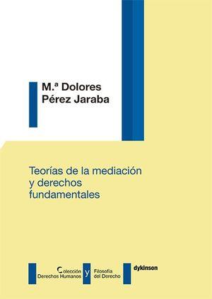 TEORÍAS DE LA MEDIACIÓN Y DERECHOS FUNDAMENTALES