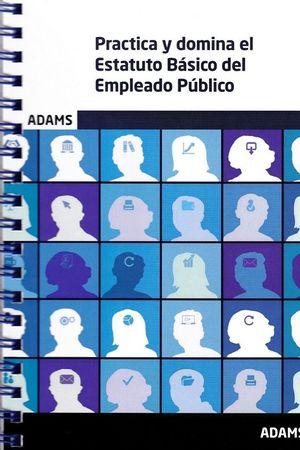 PRACTICA Y DOMINA EL ESTATUTO BASICO DEL EMPLEADO PUBLICO