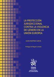 LA PROTECCION JURISDICCIONAL CONTRA LA VIOLENCIA DE GENERO EN LA UNION EUROPEA