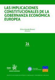 LAS IMPLICACIONES CONSTITUCIONALES DE LA GOBERNANZA ECONOMICA EUROPEA