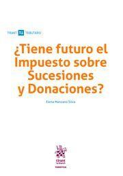 ¿TIENE FUTURO EL IMPUESTO SOBRE SUCESIONES Y DONACIONES?