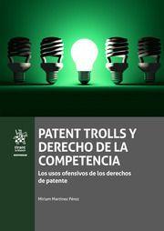 PATENT TROLLS Y DERECHO DE LA COMPETENCIA.