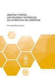 ÁRBITRO Y PARTES: LOS PELIGROS Y ENTRESIJOS DE LA PRÁCTICA DEL ARBITRAJE.