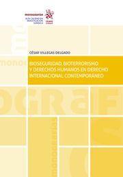 BIOSEGURIDAD, BIOTERRORISMO Y DERECHOS HUMANOS EN DERECHO INTERNACIONAL CONTEMPORANEO