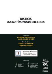 JUSTICIA: ¿ GARANTIAS VERSUS EFICIENCIA?