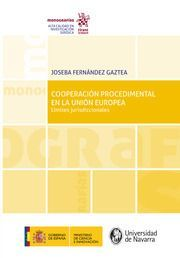 COOPERACIÓN PROCEDIMENTAL EN LA UNIÓN EUROPEA. LÍMITES JURISDICCIONALES