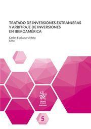 TRATADO DE INVERSIONES EXTRANJERAS Y ARBITRAJE DE INVERSIONES EN IBEROAMERICA