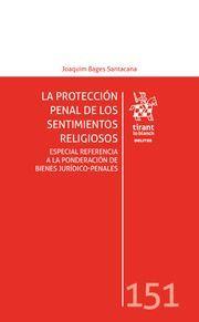 LA PROTECCIÓN PENAL DE LOS SENTIMIENTOS RELIGIOSOS.