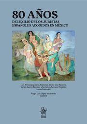 80 AÑOS DEL EXILIO DE LOS JURISTAS ESPAÑOLES ACOGIDOS EN MÉXICO