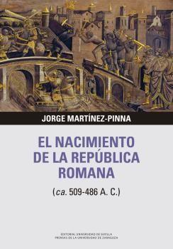EL NACIMIENTO DE LA REPUBLICA ROMANA