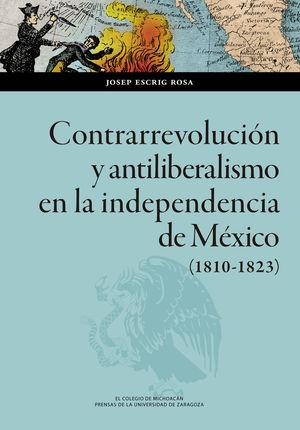 CONTRARREVOLUCIÓN Y ANTILIBERALISMO EN LA INDEPENDENCIA DE MÉXICO (1810-1823)