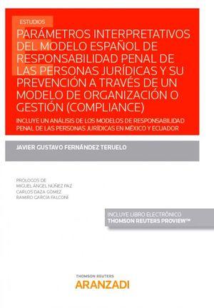 PARÁMETROS INTERPRETATIVOS DEL MODELO ESPAÑOL DE RESPONSABILIDAD PENAL DE LAS PERSONAS JURÍDICAS Y SU PREVENCIÓN A TRAVÉS DE UN MODELO DE ORGANIZACIÓN O GESTIÓN (COMPLIANCE)