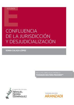 CONFLUENCIA DE LA JURISDICCION Y DESJUDICIALIZACION