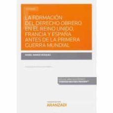 LA FORMACIÓN DEL DERECHO OBRERO EN EL REINO UNIDO, FRANCIA Y ESPAÑA ANTES DE LA PRIMERA GUERRA MUNDIAL
