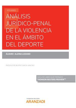 ANALISIS JURIDICO-PENAL DE LA VIOLENCIA EN EL AMBITO DEL DEPORTE