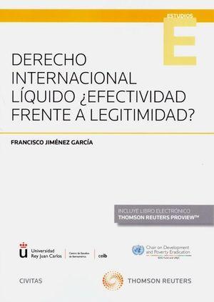 DERECHO INTERNACIONAL LIQUIDO ¿EFECTIVIDAD FRENTE A LEGITIMIDAD