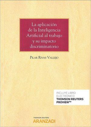 LA APLICACION DE LA INTELIGENCIA ARTIFICIAL AL TRABAJO Y SU IMPACTO DISCRIMINATORIO