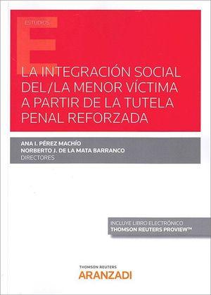 LA INTEGRACION SOCIAL DEL/LA MENOR VICTIMA A PARTIR TUTELA PENAL REFORZADA