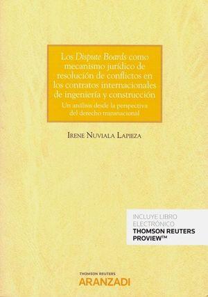 LOS DISPUTE BOARDS COMO MECANISMO JURÍDICO DE RESOLUCIÓN DE CONFLICTOS EN LOS CONTRATOS INTERNACIONALES DE INGENIERÍA Y CONSTRUCCIÓN