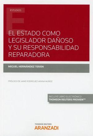 EL ESTADO COMO LEGISLADOR DAÑOSO Y SU RESPONSABILIDAD REPARADORA